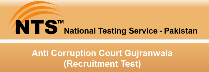Anti Corruption Court Gujranwala NTS Jobs Application Forms 2021